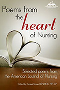 Poems from the Heart of Nursing: Selected Poems from the American Journal of Nursing